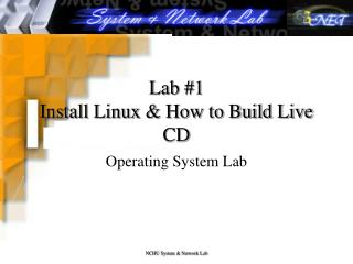 Lab #1  Install Linux & How to Build Live CD