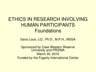 ETHICS IN RESEARCH INVOLVING HUMAN PARTICIPANTS Foundations