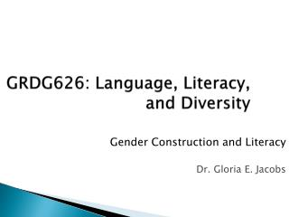 GRDG626: Language, Literacy, and Diversity