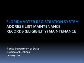 Florida Voter Registration System  Address List Maintenance Records (Eligibility) Maintenance