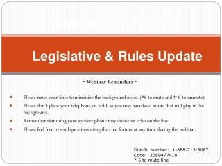 Welcome to the 2013  Legislative & Rules Update