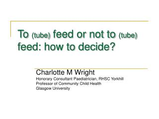 To  (tube)  feed or not to  (tube)  feed: how to decide?