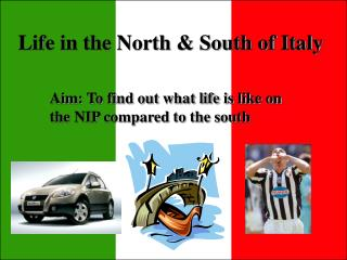 Life in the North & South of Italy