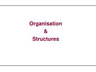 Organisation & Structures