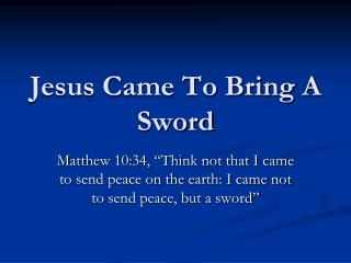 Jesus Came To Bring A Sword