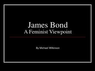 James Bond A Feminist Viewpoint