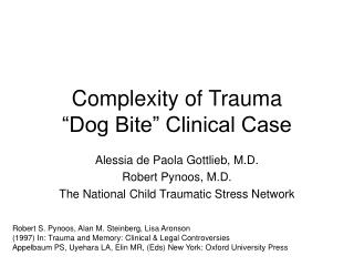 "Complexity of Trauma  ""Dog Bite"" Clinical Case"
