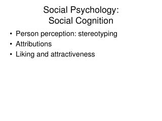 Social Psychology:  Social Cognition