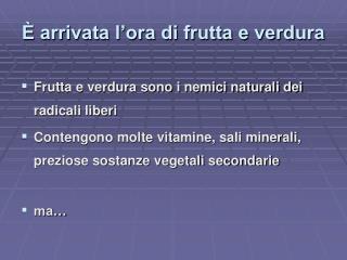 � arrivata l�ora di frutta e verdura
