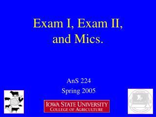 Exam I, Exam II, and Mics.