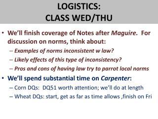 LOGISTICS:   CLASS WED/THU