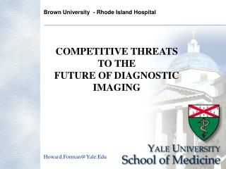 COMPETITIVE THREATS TO THE FUTURE OF DIAGNOSTIC IMAGING