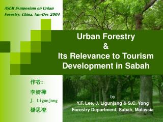 Urban Forestry  & Its Relevance to Tourism Development in Sabah