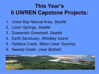 This Year's  6 UWREN Capstone Projects: