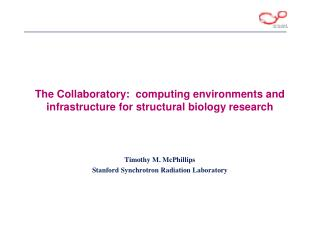 The Collaboratory:  computing environments and infrastructure for structural biology research