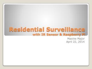 Residential Surveillance  with IR Sensor & Raspberry Pi
