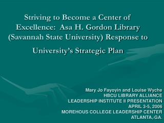 Striving to Become a Center of Excellence:  Asa H. Gordon Library Savannah State University Response to University s Str
