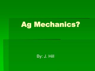 Ag Mechanics?