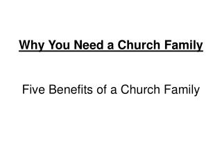 Why You Need a Church Family Five Benefits of a Church Family