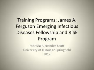 Training Programs: James A. Ferguson Emerging Infectious Diseases Fellowship and RISE Program