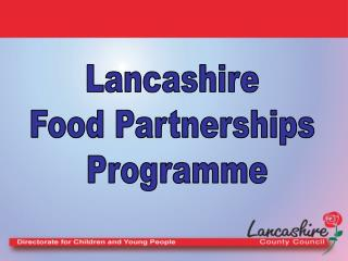 Lancashire  Food Partnerships  Programme