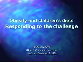 Obesity and children's diets Responding to the challenge