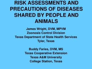RISK ASSESSMENTS AND PRECAUTIONS OF DISEASES SHARED BY PEOPLE AND ANIMALS