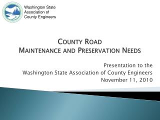 County Road Maintenance and Preservation Needs