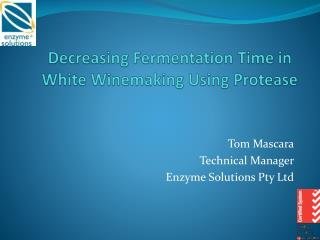Decreasing Fermentation Time in White Winemaking Using Protease