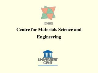 Centre for Materials Science and Engineering