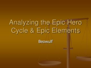 Analyzing the Epic Hero Cycle & Epic Elements