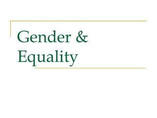 Gender & Equality