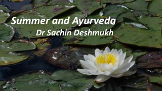 Summer and Ayurveda             Dr Sachin Deshmukh