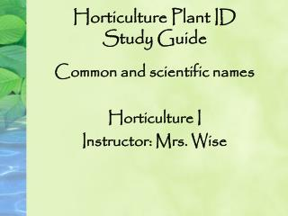 Horticulture Plant ID Study Guide