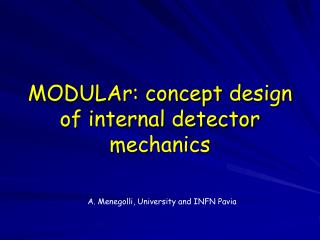 MODULAr:  concept  design of internal detector mechanics