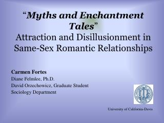 """ Myths and Enchantment Tales "" Attraction and Disillusionment in Same-Sex Romantic Relationships"