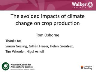 The avoided impacts of climate change on crop production