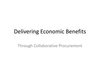 Delivering Economic Benefits