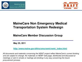 MaineCare Non Emergency Medical Transportation System Redesign MaineCare Member Discussion Group
