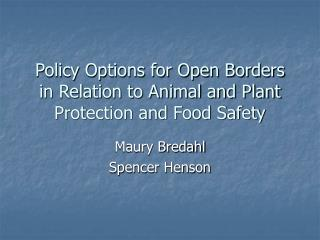 Policy Options for Open Borders in Relation to Animal and Plant Protection and Food Safety