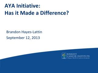 AYA Initiative:  Has it Made a Difference?