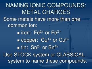 NAMING IONIC COMPOUNDS: METAL CHARGES