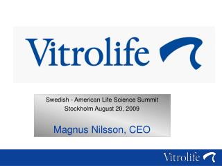 Swedish - American Life Science Summit   Stockholm August 20, 2009 Magnus Nilsson, CEO