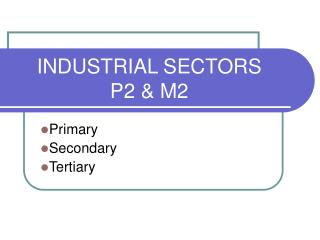 INDUSTRIAL SECTORS P2 & M2