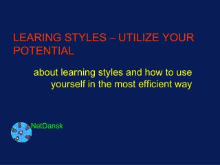 LEARING STYLES   UTILIZE YOUR POTENTIAL