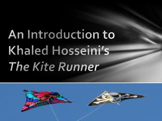 An Introduction to  Khaled Hosseini's The Kite Runner