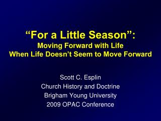 """For a Little Season"":  Moving Forward with Life  When Life Doesn't Seem to Move Forward"