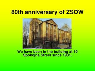 80th anniversary of ZSOW