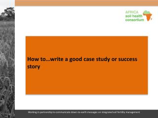 How to�write a good case study or success story