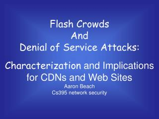 Flash Crowds  And Denial of Service Attacks: